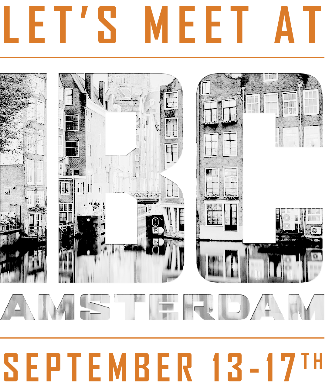 Let's Meet at IBC Amsterdam : September 13-17, 2019